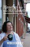 Headin' for the Rhubarb!: A New Hampshire Dictionary (Well, Kinda)