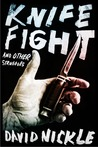 Knife Fight and Other Struggles
