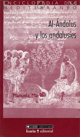 Al-Ándalus y los andalusíes (Enciclopedia del mediterraneo #8) por Manuela Marín
