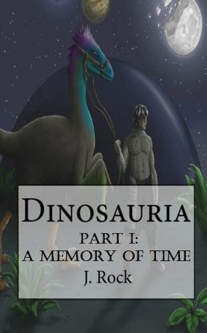 A Memory of Time (Dinosauria, #1)