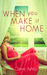 When You Make It Home by Claire Ashby