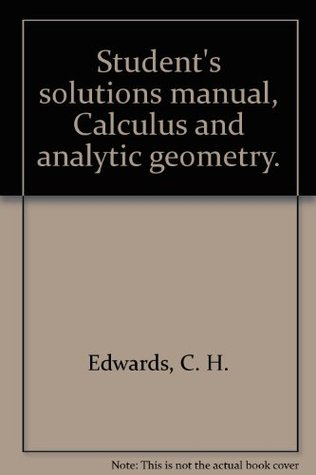 Student's solutions manual, Calculus and analytic geometry.