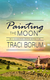 Painting the Moon (Chilton Crosse,