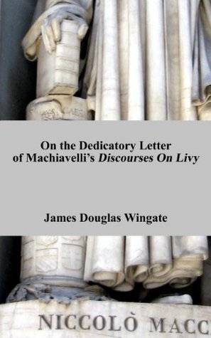 On the Dedicatory Letter of Machiavelli's Discourses on Livy