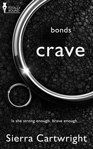 Crave (Bonds, #1) by Sierra Cartwright
