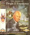 The Story of Dwight D. Eisenhower (Signature Editions Series)