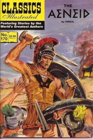 The Aeneid (Classics Illustrated, Volume 170)