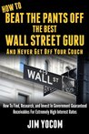 HOW TO BEAT THE PANTS OFF THE BEST WALL STREET GURU And Never Get Off Your Couch