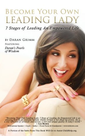 Become Your Own Leading Lady: 7 Stages of Leading An Empowered Life