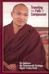 Traveling the Path of Compassion: A Commentary on The Thirty-Seven Practices of a Bodhisattva