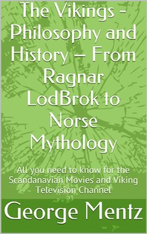The Vikings - Philosophy and History - From Ragnar LodBrok