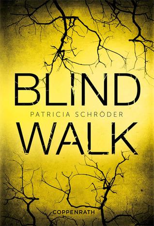 Blind Walk By Patricia Schröder