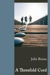 A Threefold Cord by Julie Bozza