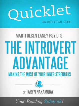Quicklet on Marti Olsen Laney's The Introvert Advantage: How to Thrive in an Extrovert World (CliffNotes-like Summary)