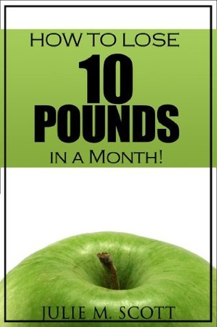 How To Lose 10 Pounds In A Month: Lose Weight Fast & Keep It Off!