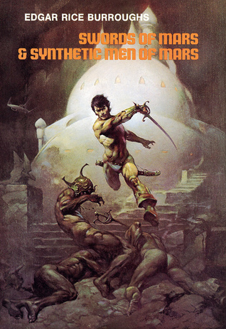 Swords of Mars / Synthetic Men of Mars (Barsoom #8-9)