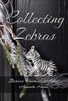 Collecting Zebras (Stories From Hartford #3)