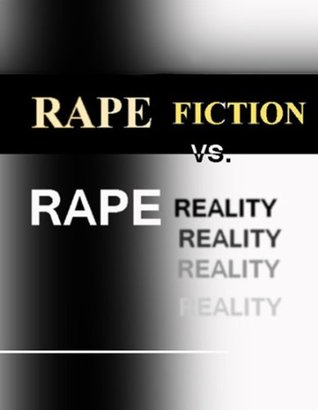 Rape Fiction vs. Rape Reality