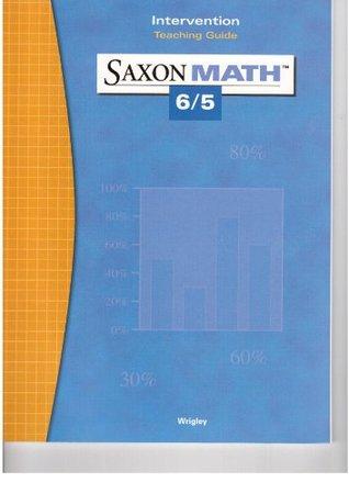 Saxon Math 6/5: Intervention Teaching Guide 2004