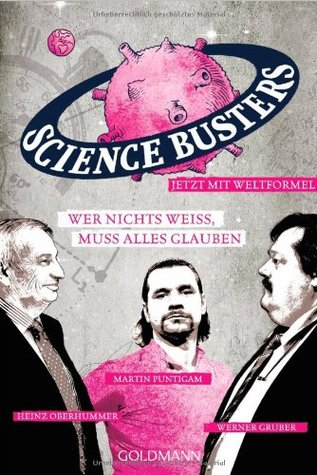 science-busters-wer-nichts-weiss-muss-alles-glauben