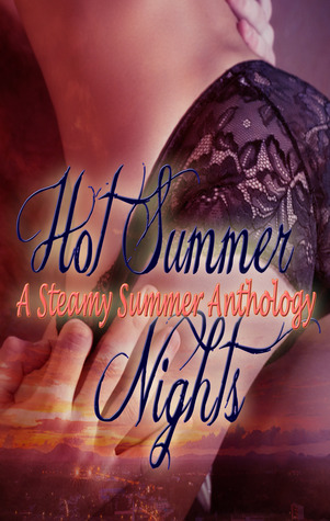 Hot Summer Nights Anthology - Abbie St. Claire