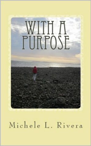 With a Purpose by Michele L. Rivera