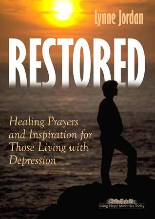 Restored: Healing Prayers and Inspiration for Those Living ...