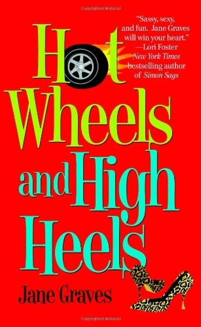 Hot Wheels and High Heels (Playboys, #1)...