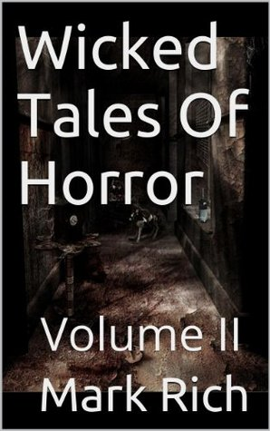 Wicked Tales Of Horror:  Volume II