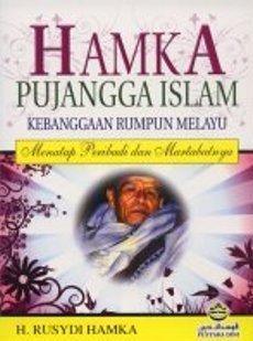 Hamka Pujangga Islam: Kebanggaan Rumpun Melayu Menatap Peribadi Dan Martabatnya