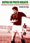 Sopra un prato malato: Monologo sul doping, in memoria di Carlo Petrini