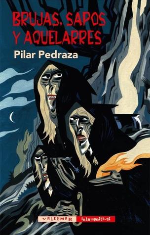 Brujas, sapos y aquelarres by Pilar Pedraza