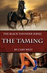 The Taming (Black Thunder, #1)