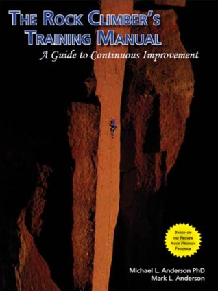 The Rock Climber's Training Manual | A Guide to Continuous Improvement