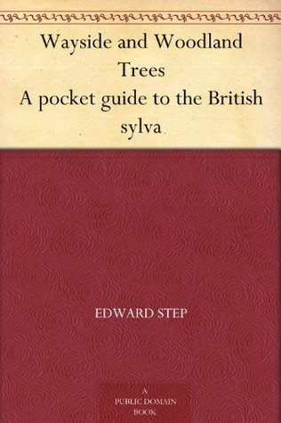 Wayside and Woodland Trees A pocket guide to the British sylva