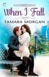 When I Fall (Montgomery Manor #2) audiobook download free
