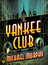 The Yankee Club (A Jake and Laura Mystery, #1)