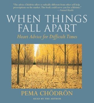 By Pema Chodron: When Things Fall Apart: Heart Advice for Difficult Times [Audiobook]