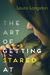 The Art of Getting Stared At by Laura Langston