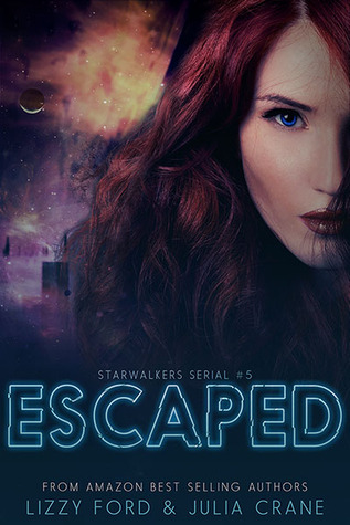 Escaped (Starwalkers Serial #5)