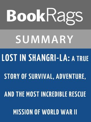 Lost in Shangri-La by Mitchell Zuckoff l Summary & Study Guide