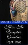 Taken (The Vampire's Concubine, #2)