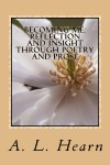 Becoming Me: Reflection and Insight Through Poetry and Prose