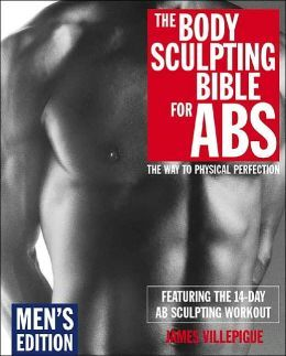 The Body Sculpting Bible For Abs: Men's Edition