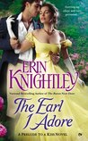 The Earl I Adore by Erin Knightley