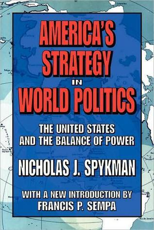 American Strategy in World Politics, the United States & the Balance of Power