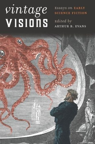 Vintage Visions: Essays on Early Science Fiction