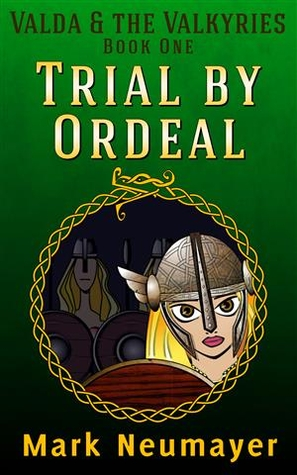 Trial by Ordeal (Valda & the Valkyries, #1)