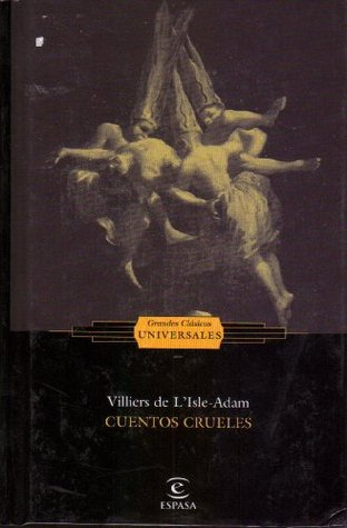 Cuentos crueles by Villiers De L'Isle-Adam