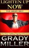 Lighten Up Now: The Grady Diet